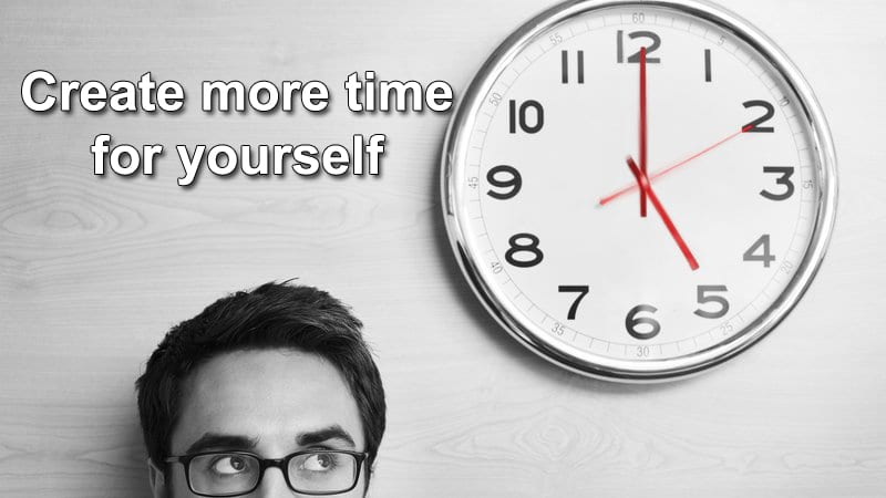 10 Tips How To Create More Time For Yourself