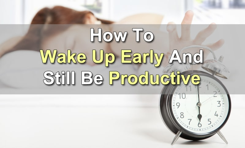 wake up early productive