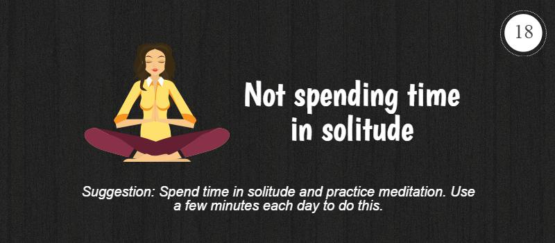 not spending time in solitude