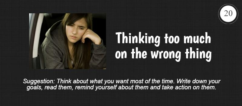 thinking too much of the wrong thing