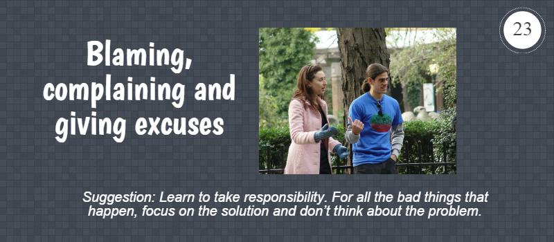 blaming, complaining and giving excuses