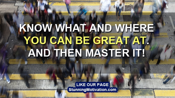 be great in what you do