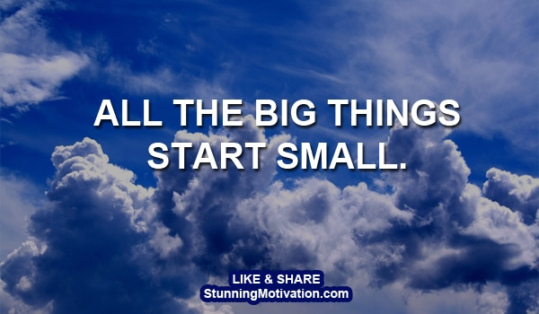 every big success starts small