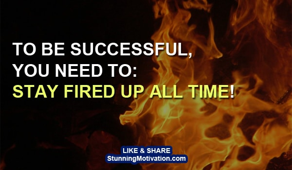 get fired up for success