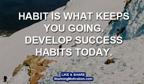 habits will make you or break you