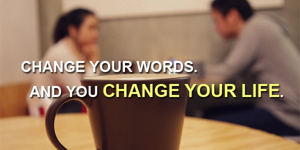 words can change life