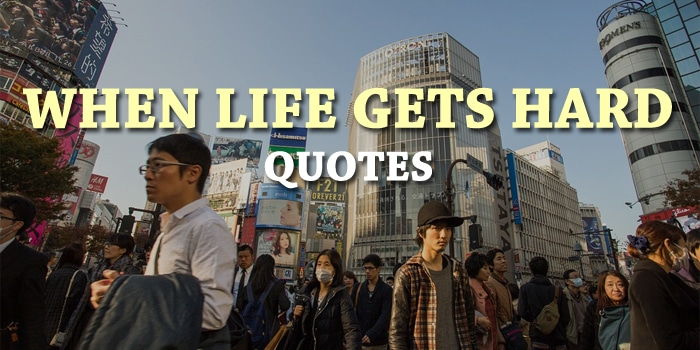 life-gets-hard-quotes