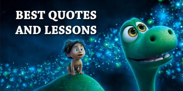 the-good-dinosaur-quotes-and-lessons
