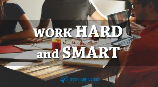 work hard and smart