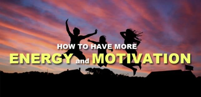 16 Effective Tips How To Have More Energy And Motivation Right Now