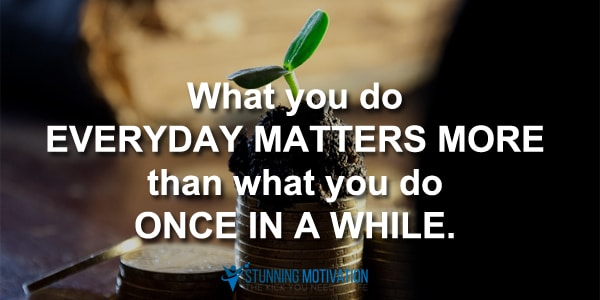 what-you-do-everyday