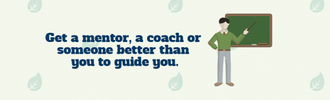 get a mentor or coach