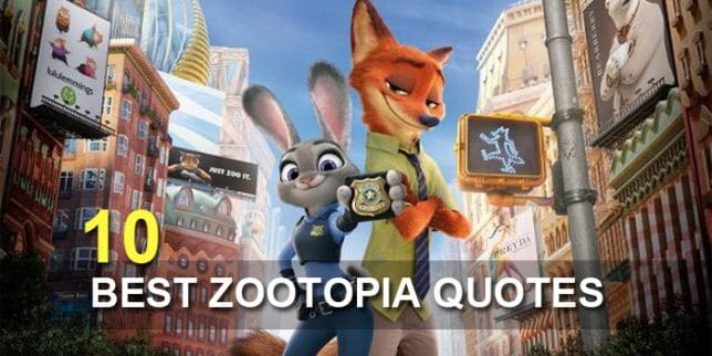 The 10 Best Inspirational And Interesting Zootopia Quotes