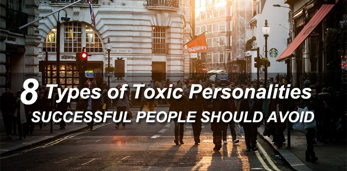 Toxic Personalities Successful People Should Avoid