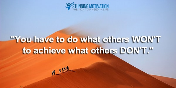 do what others are not willing to do