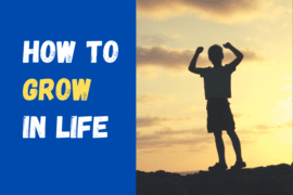 How to Grow in Life