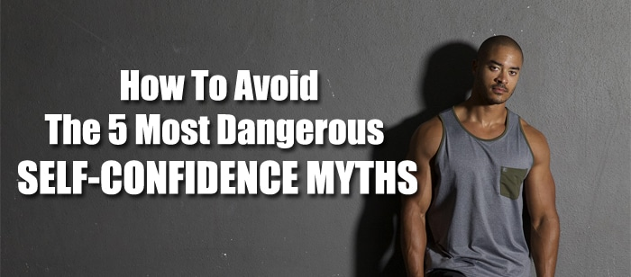 avoid Self-Confidence Myths