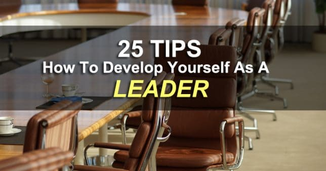 25 Tips How To Develop Yourself As A Leader