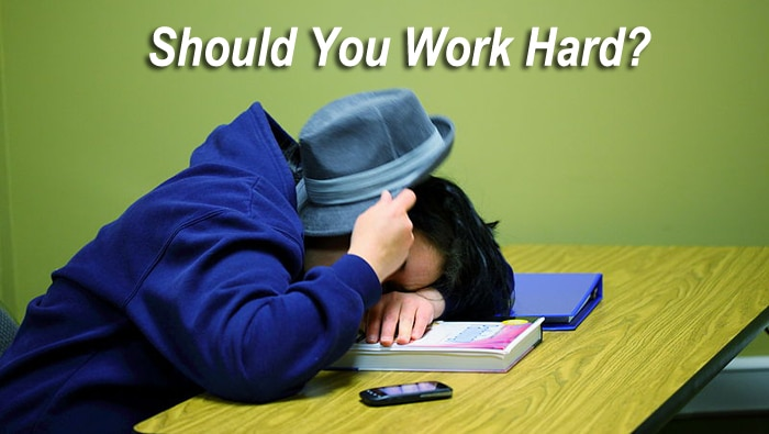 stop working hard