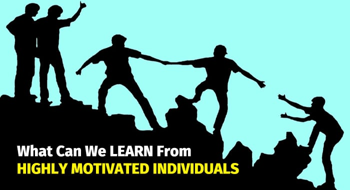 highly motivated individuals