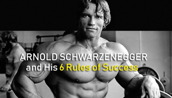 Arnold-Schwarzenegger 6 rules of success