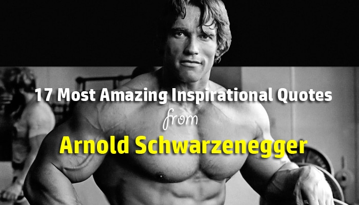 Arnold Schwarzenegger Quotes Gorgeous 48 Most Inspirational Quotes From Arnold Schwarzenegger