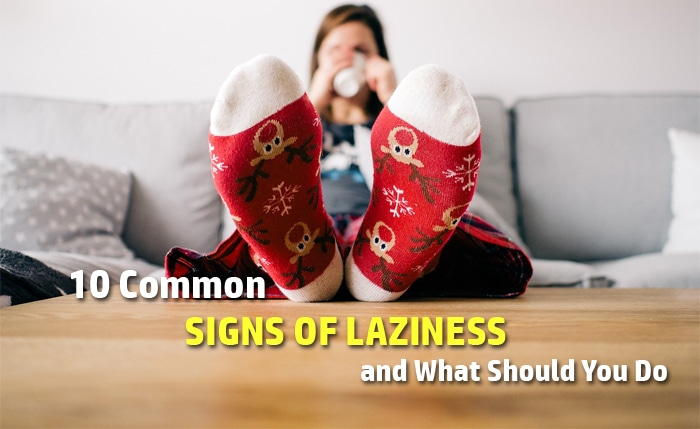 signs of laziness