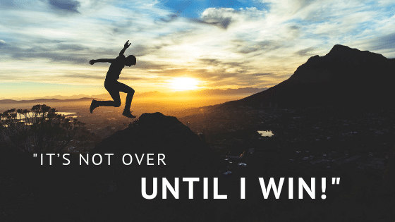 it is not over until i win