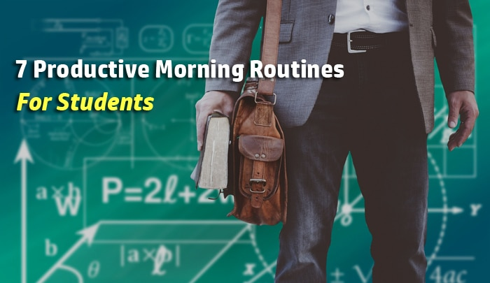 7 Productive Morning Routines to Have for Students