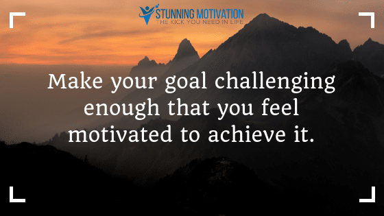 make your goal challenging