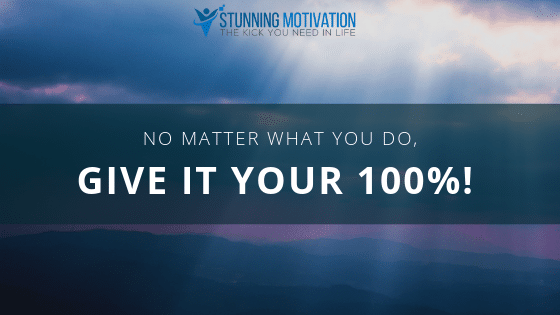 Give your best at everything you do