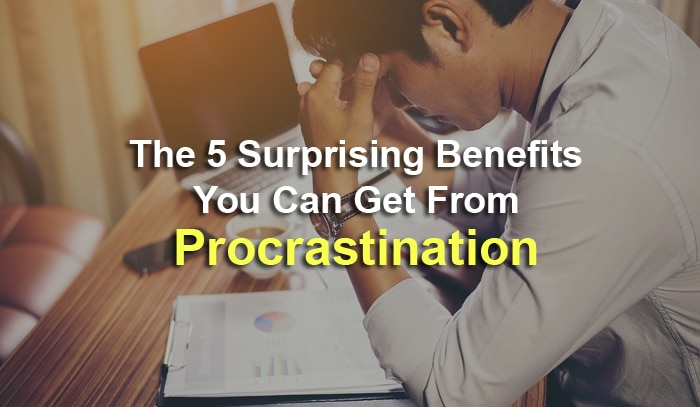 benefits procrastination