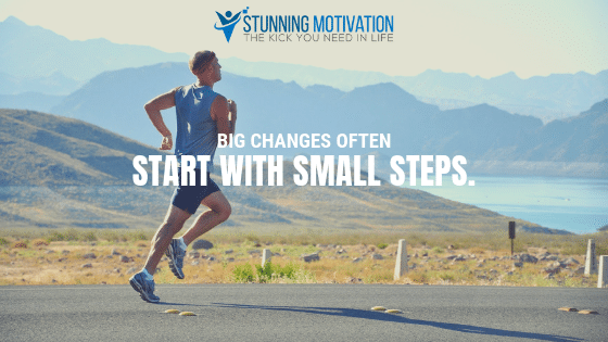 Big changes often start with small steps.