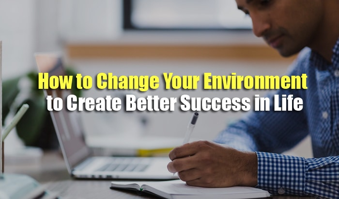 how to change your environment