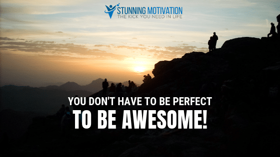 You don't have to be perfect to be awesome