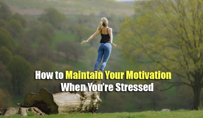 maintain motivation when stress