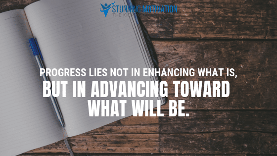 Progress lies not in enhancing what is, but in advancing toward what will be.
