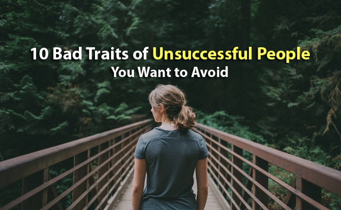 bad traits unsuccessful people