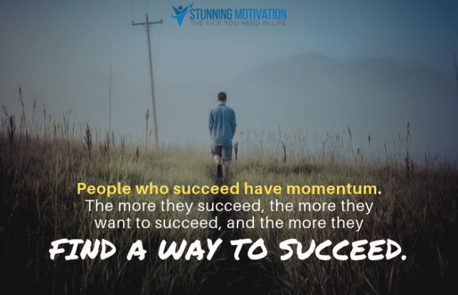 people who succeed have momentum
