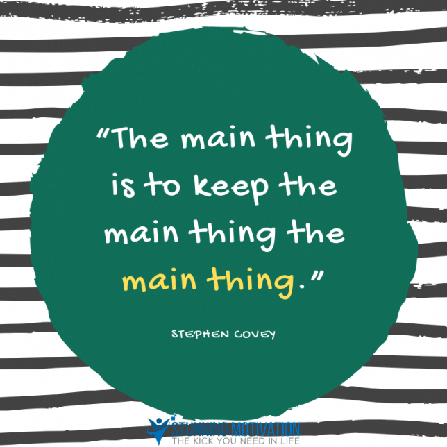 stephen-covey-main-thing-quote