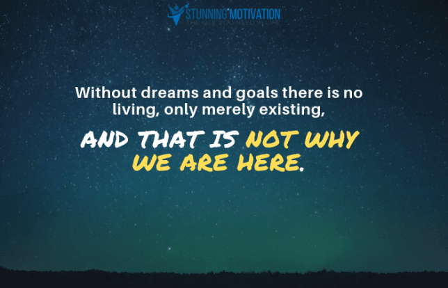 without dreams and goals