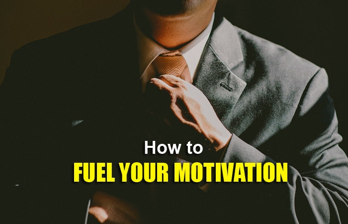 fuel your motivation