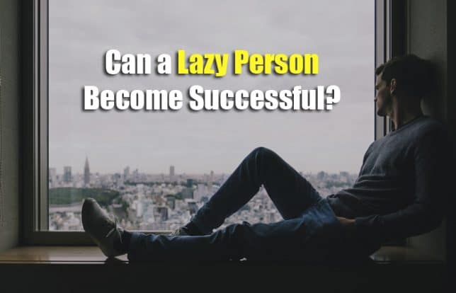 lazy person become successful