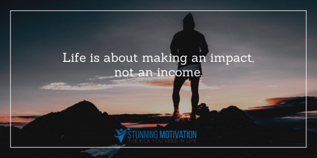 life is about making an impact
