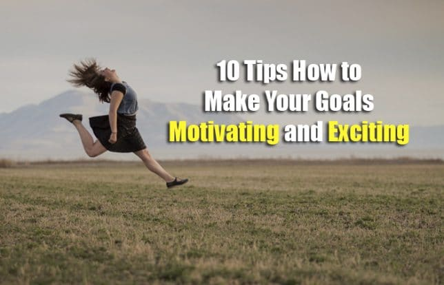make your goals motivating