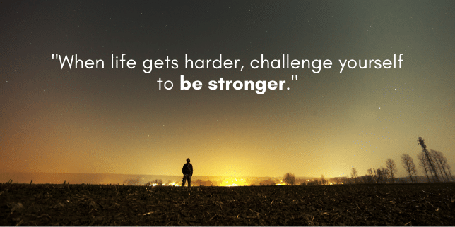 challenge yourself to be stronger quote
