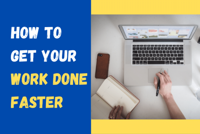 get your work done faster